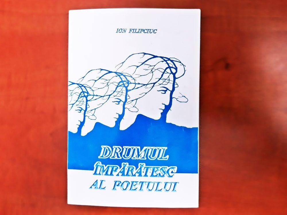 Drumul împărătesc al poetului, Ion Filipciuc
