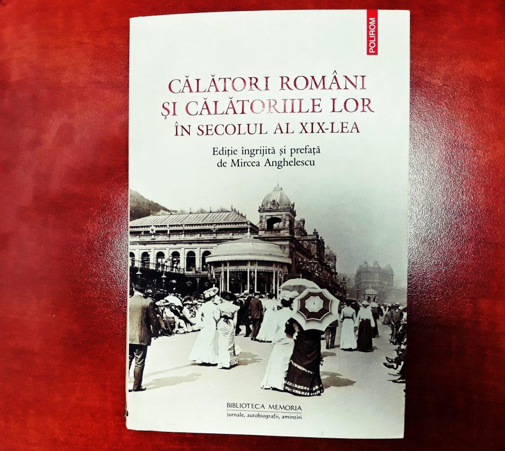 Călători români și călătoriile lor în secolul al XIX-lea, Mircea Anghelescu