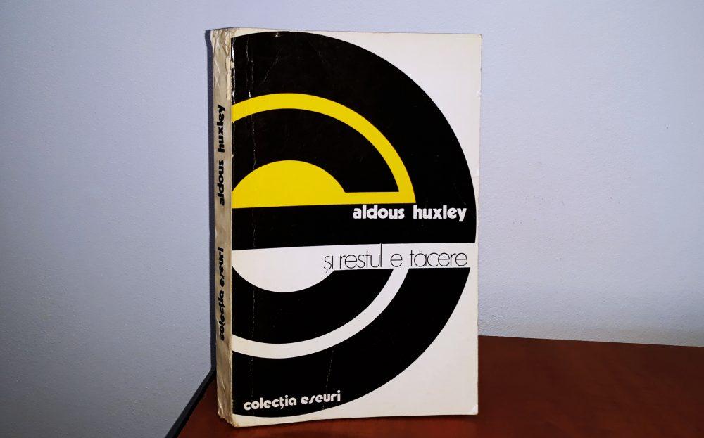 Și restul e tăcere, Aldous Huxley